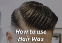 Hair Wax Guide for your Hairstyle - Men's haircut